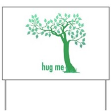 Hug Me TREE (4) Yard Sign