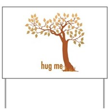 Hug Me TREE (3) Yard Sign