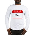Mud Long Sleeve T-Shirt