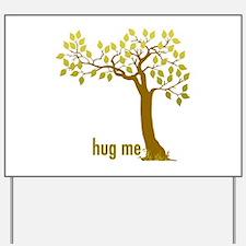 Hug Me TREE (2) Yard Sign