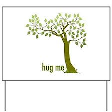 Hug Me TREE (1) Yard Sign