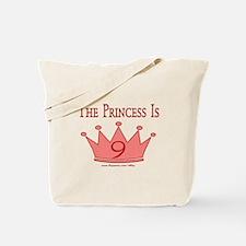 The Princess is 9 Tote Bag
