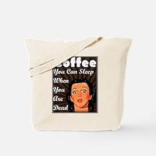 Sleep When Dead Tote Bag