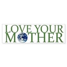 Love Your Mother Bumper Car Sticker
