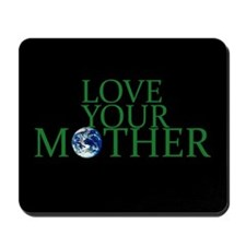 Love Your Mother Mousepad