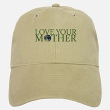 Love Your Mother Baseball Baseball Cap