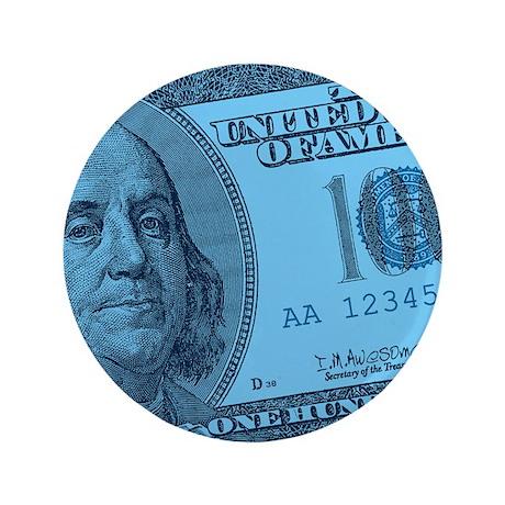 """Blue Hundred Dollar Bill 3.5"""" Button"""