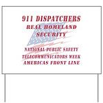 National Dispatchers Week Yard Sign