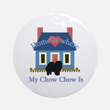 Chow Chow Home Is Ornament (Round)