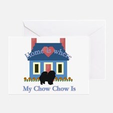 Chow Chow Home Is Greeting Card