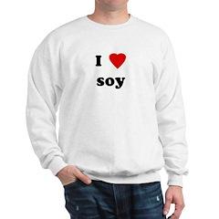 I Love soy Sweatshirt