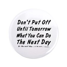 "Procrastination 3.5"" Button (100 pack)"