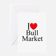 """I Love (Heart) Bull Market"" Greeting Card"