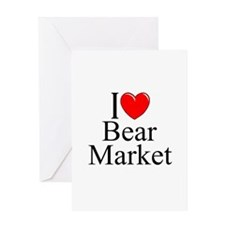 """I Love (Heart) Bear Market"" Greeting Card"