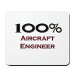 100 Percent Aircraft Engineer Mousepad