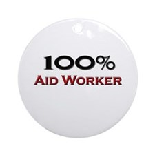 100 Percent Aid Worker Ornament (Round)