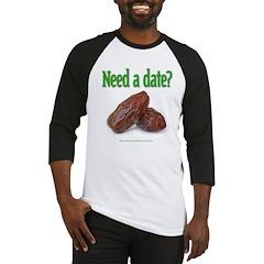Need a date? Baseball Jersey