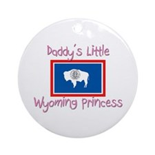 Daddy's little Wyoming Princess Ornament (Round)