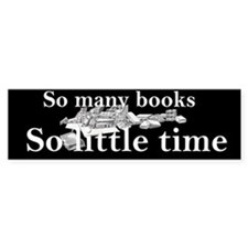 So many books Bumper Bumper Sticker