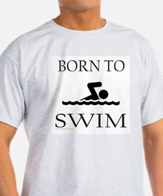 BORN TO SWIM T-Shirt