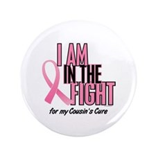"""I AM IN THE FIGHT (Cousin) 3.5"""" Button"""