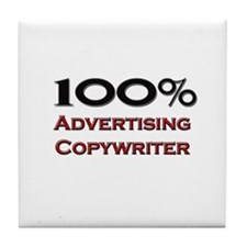 100 Percent Advertising Copywriter Tile Coaster