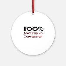 100 Percent Advertising Copywriter Ornament (Round