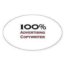 100 Percent Advertising Copywriter Oval Decal