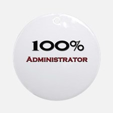 100 Percent Administrator Ornament (Round)