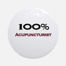 100 Percent Acupuncturist Ornament (Round)