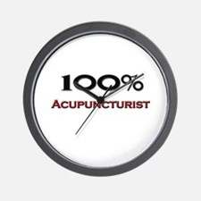 100 Percent Acupuncturist Wall Clock