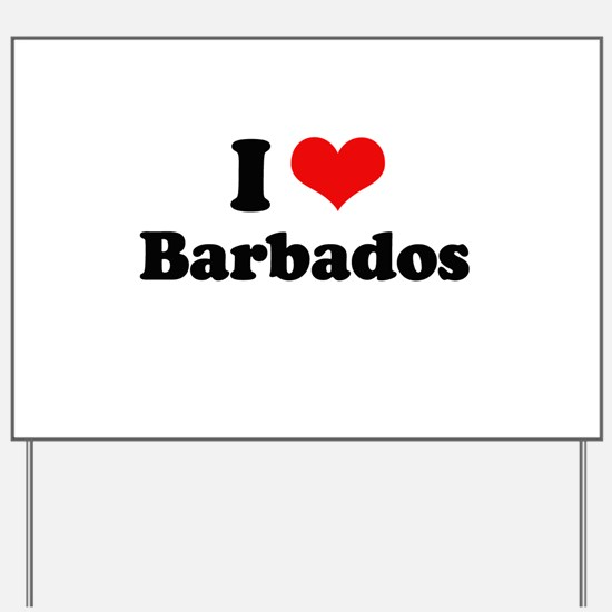 I love Barbados Yard Sign