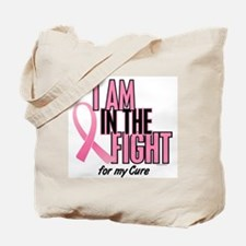 I AM IN THE FIGHT (My Cure) Tote Bag