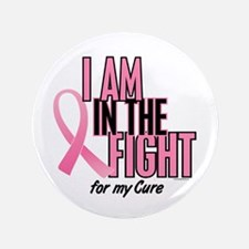 """I AM IN THE FIGHT (My Cure) 3.5"""" Button"""