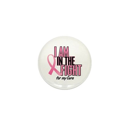 I AM IN THE FIGHT (My Cure) Mini Button