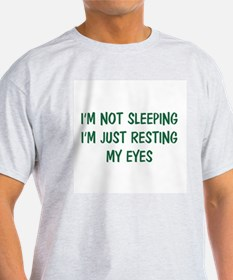 I'm not sleeping T-Shirt