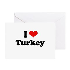I Love Turkey Greeting Card