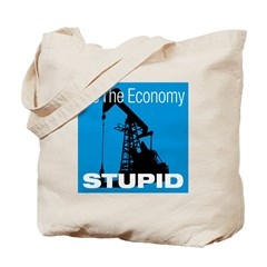 It's The Economy Stupid! Tote Bag