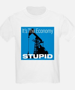 It's The Economy Stupid! T-Shirt