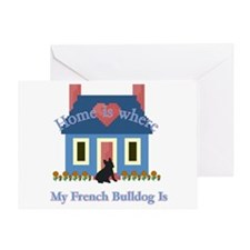 French Bulldog Home Is Greeting Card