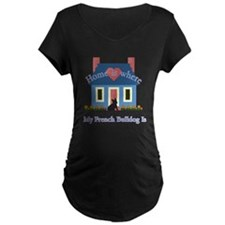 French Bulldog Home Is T-Shirt