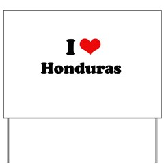 I love Honduras Yard Sign