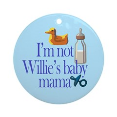 Not Mayor Willie's Baby Mama Ornament (Round)