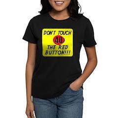 Humorous 40th Birthday Gifts! Women's Dark T-Shirt