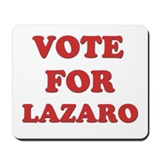 Vote for LAZARO Mousepad