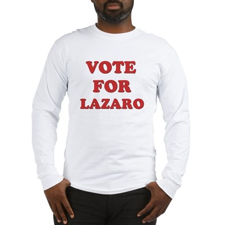 Vote for LAZARO Long Sleeve T-Shirt