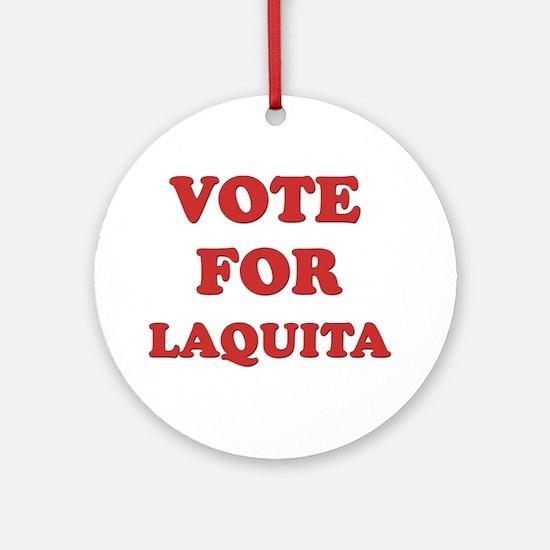 Vote for LAQUITA Ornament (Round)