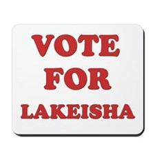 Vote for LAKEISHA Mousepad