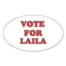 Vote for LAILA Oval Decal