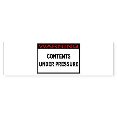Contents Under Pressure Bumper Sticker